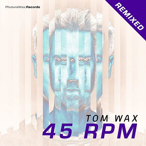 45 RPM Remixed von Tom Wax