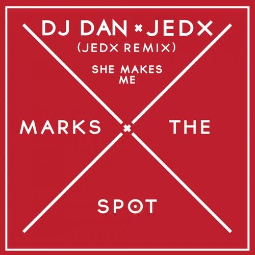 She Makes Me (JedX Remix) de DJ Dan