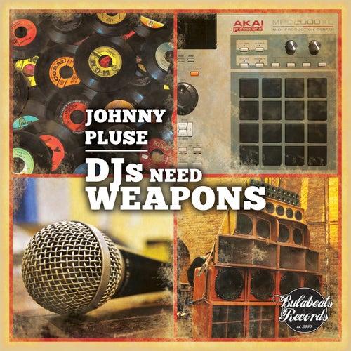 DJs Need Weapons - EP von Johnny Pluse
