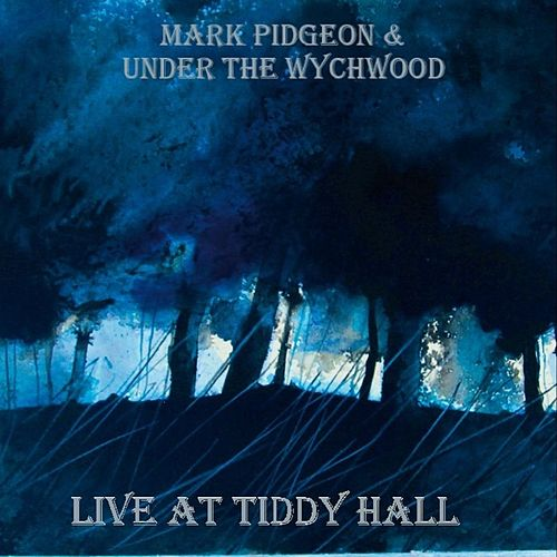 Live at Tiddy Hall by Mark Pidgeon