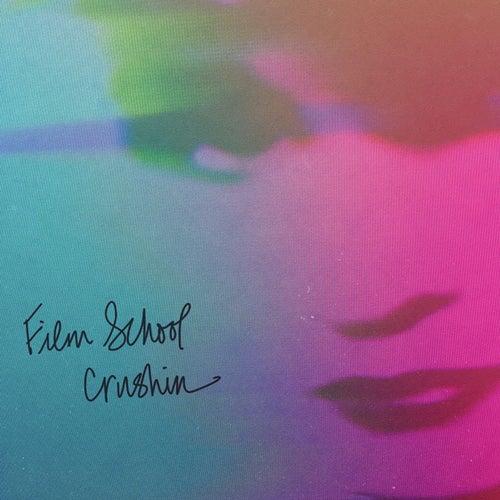 Crushin' by Film School