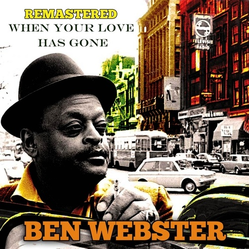 When Your Lover Has Gone by Ben Webster