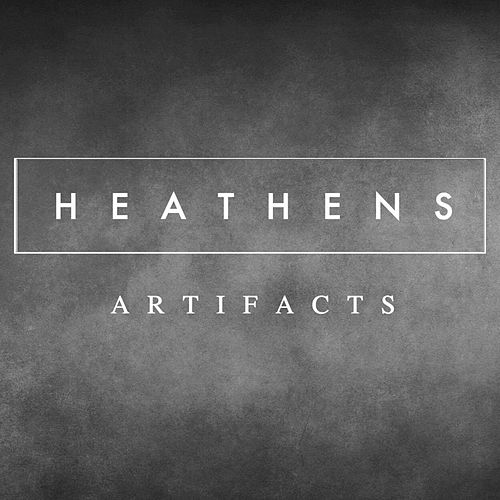 Heathens de Artifacts