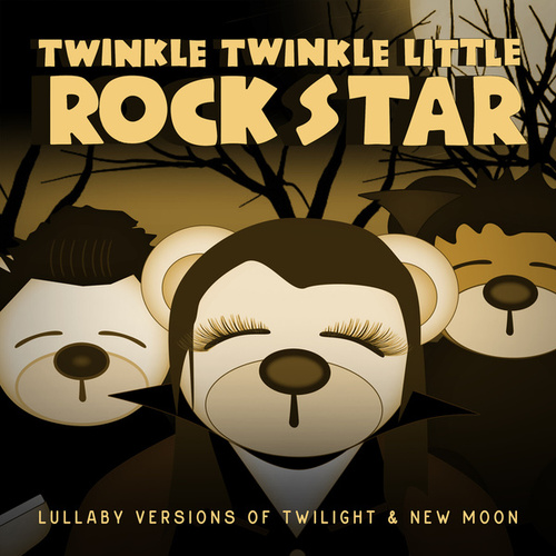 Twilight & New Moon:Lullaby Versions Of Twilight & New Moon by Twinkle Twinkle Little Rock Star