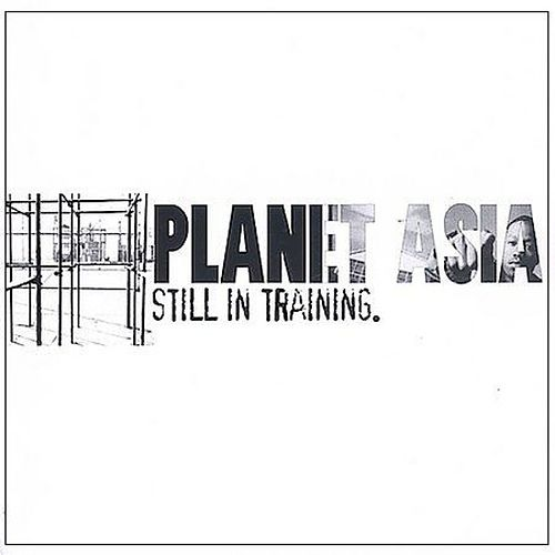 Still In Training by Planet Asia