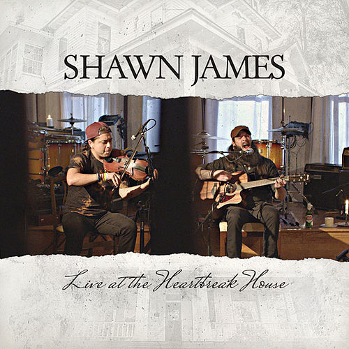 Live at the Heartbreak House by Shawn James
