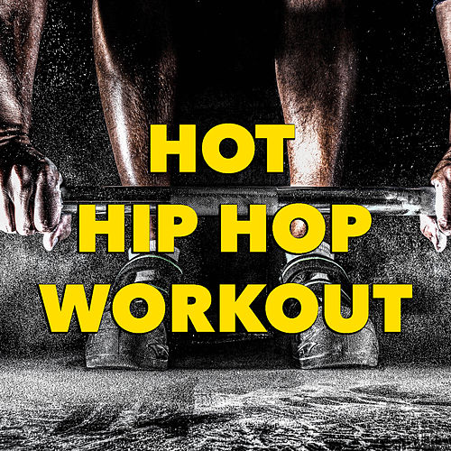 Hot Hip Hop Workout by Various Artists
