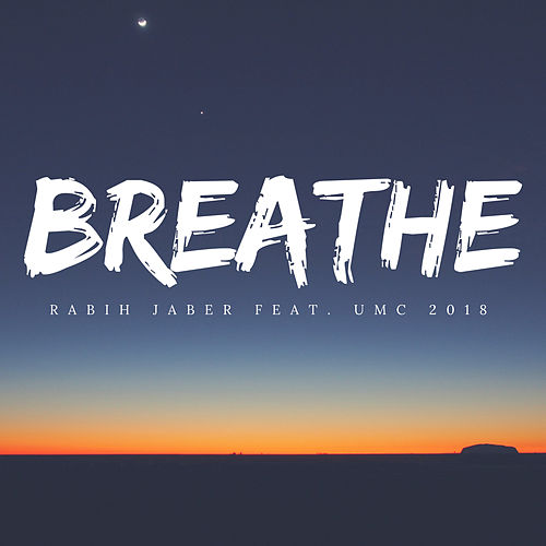 Breathe by Rabih