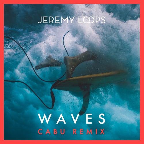 Waves (Cabu Remix) von Jeremy Loops