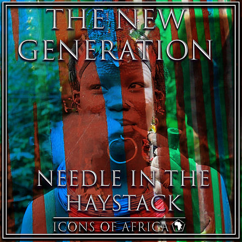 Needle In The Haystack by New Generation