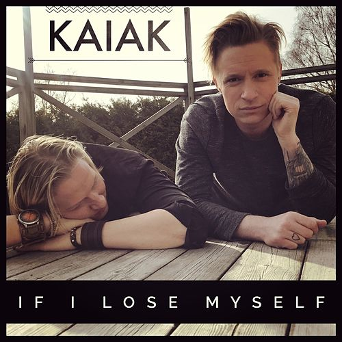If I Lose Myself (Acoustic) von Kaiak