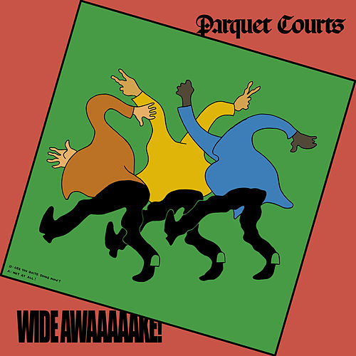 Wide Awake! de Parquet Courts