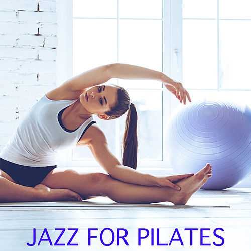 Jazz For Pilates de Various Artists
