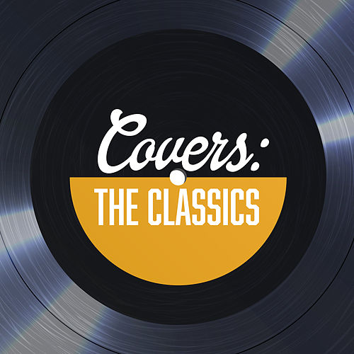 Covers The Classics by Various Artists