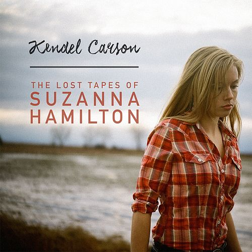 The Lost Tapes of Suzanna Hamilton by Kendel Carson