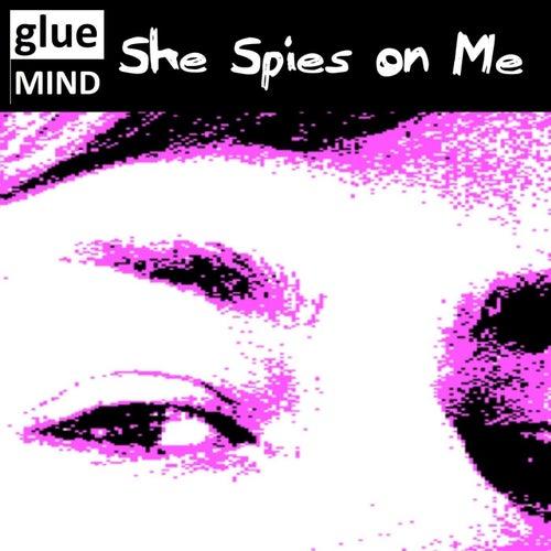 She Spies on Me von Gluemind