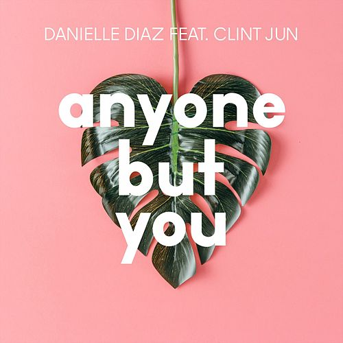 Anyone but You de Danielle Diaz