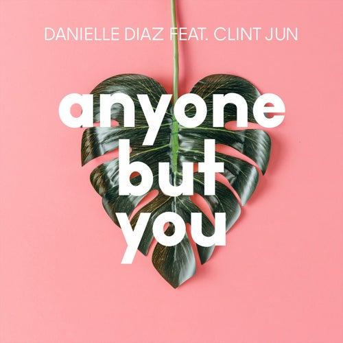 Anyone but You von Danielle Diaz