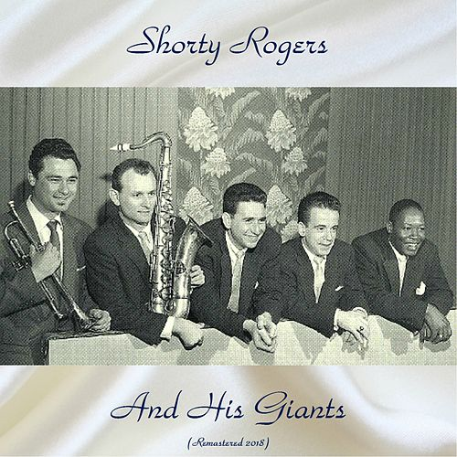 Shorty Rogers and His Giants (Remastered 2018) de Shorty Rogers