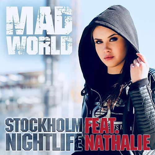 Mad World de Stockholm Nightlife and Nathalie Hanberg