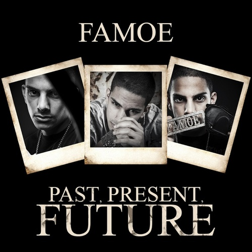 Past, Present, Future by Famoe