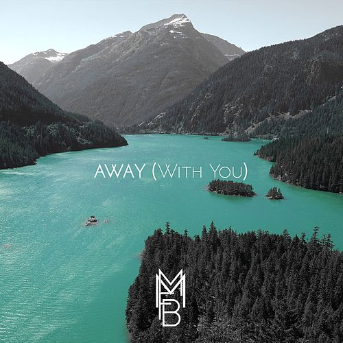 Away (With You) von Mmfb
