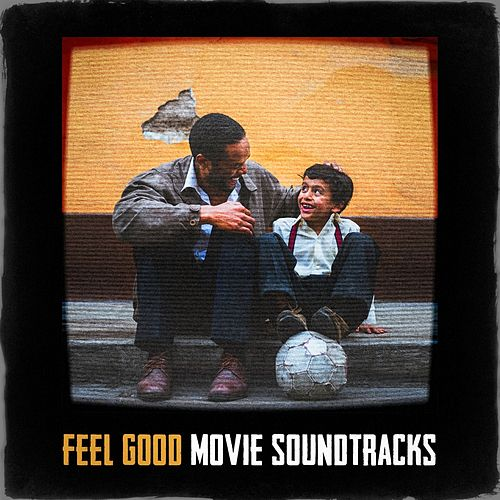Feel Good Movie Soundtracks de Various Artists