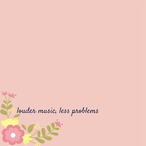 Louder Music, Less Problems van Xeni Casper
