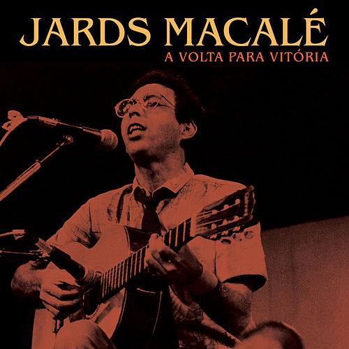 A Volta para Vitória de Jards Macalé