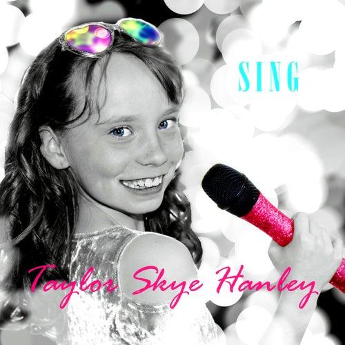 Sing de Taylor Skye Hanley