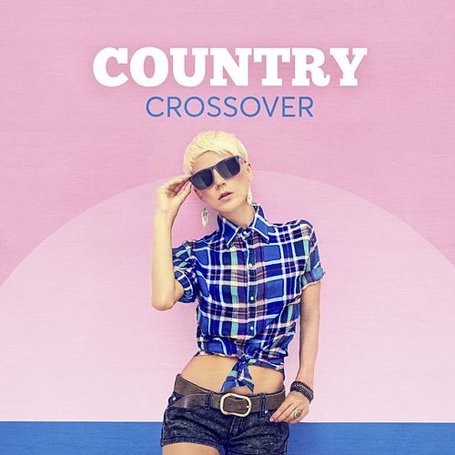 Country Crossover von Various Artists