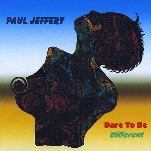 Dare To Be Different von Paul Jeffery
