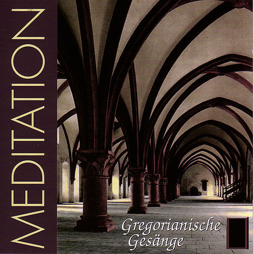 Meditation - Gregorianische Gesänge von The Church - Brothers