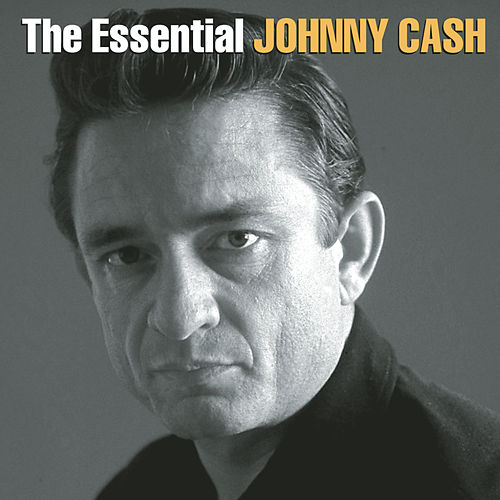 The Essential Johnny Cash van Johnny Cash