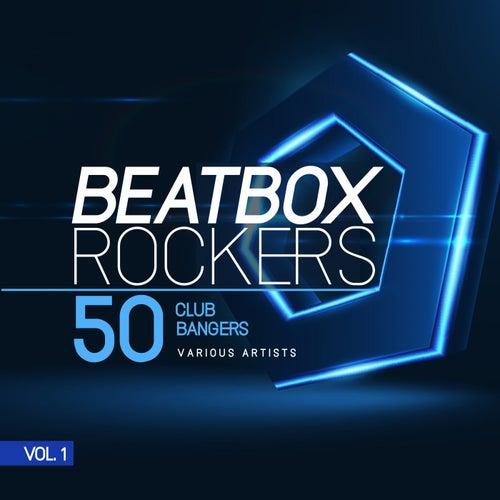 Beatbox Rockers, Vol. 1 (50 Club Bangers) von Various Artists