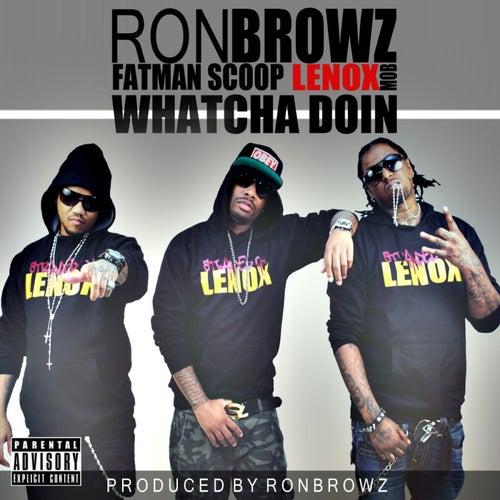 Whatcha Doin von Ron Browz