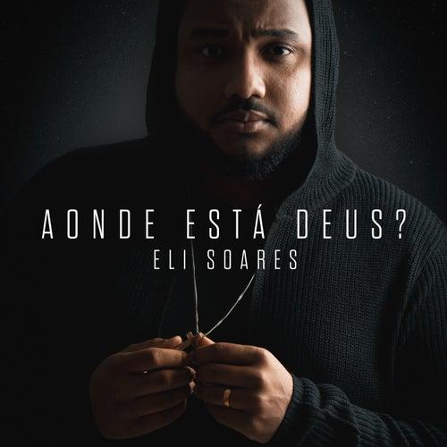 Aonde Está Deus? (Playback) de Eli Soares