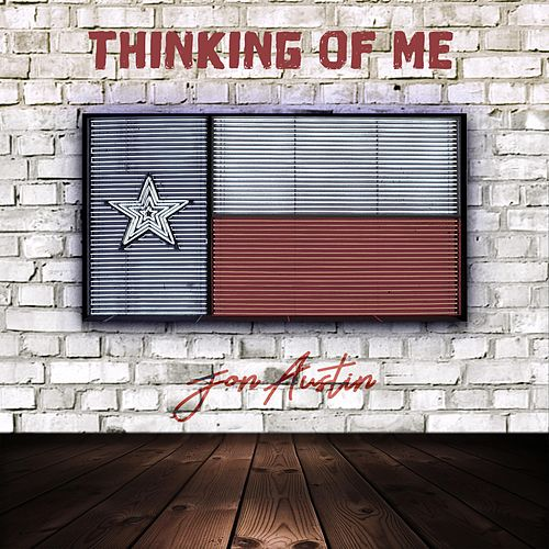 Thinking of Me by Jon Austin