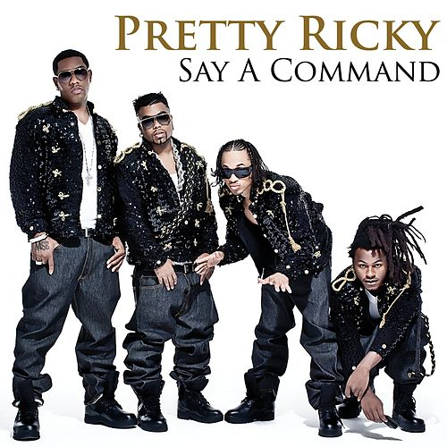 Say A Command by Pretty Ricky