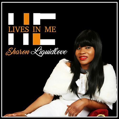 He Lives in Me by Sharon Liquidlove