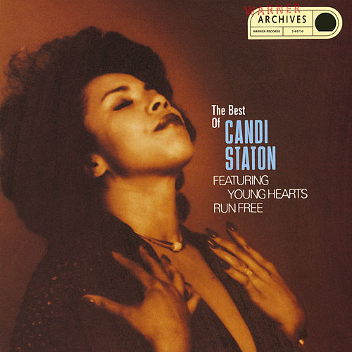 Young Hearts Run Free: The Best Of Candi Staton by Candi Staton