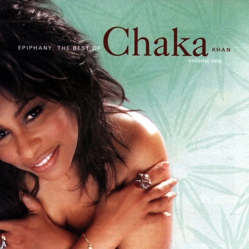 Epiphany: The Best of Chaka Khan, Vol. 1 van Chaka Khan