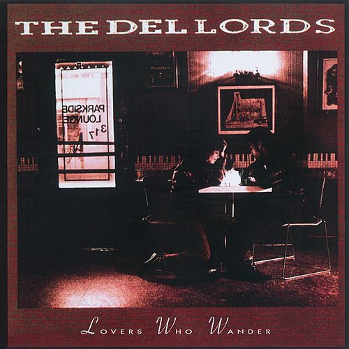Lovers Who Wander von The Del Lords