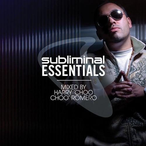 Subliminal Essentials mixed by Harry Choo Choo Romero de Various Artists