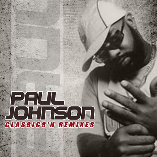 Classics & Remixes by Paul Johnson