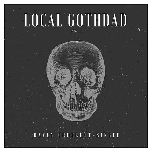 Davey Crockett by Local Gothdad