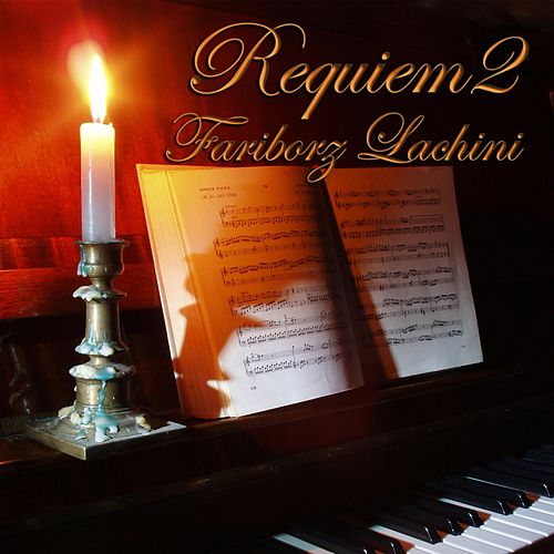 Requiem 2 by Fariborz Lachini