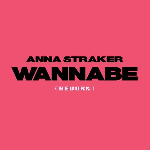 Wannabe (Rework) von Anna Straker