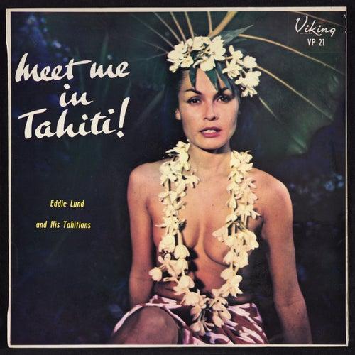 Meet Me in Tahiti by Eddie Lund
