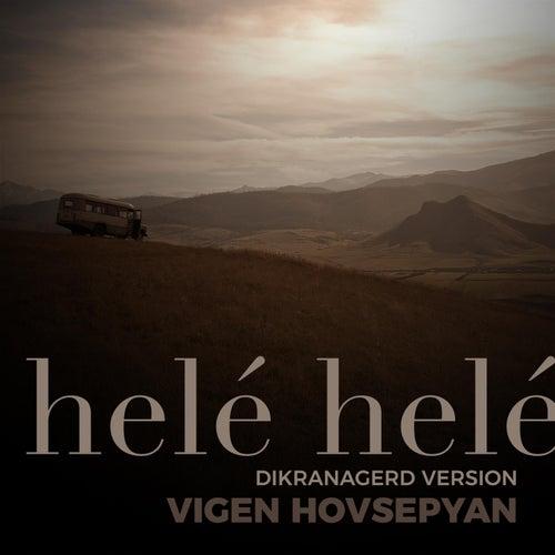 Helé Helé (Dikranagerd Version) de Vigen Hovsepyan